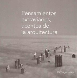 Pensamientos extraviados, acentos de la arquitectura