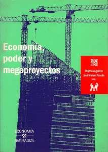 Economía, poder y megaproyectos